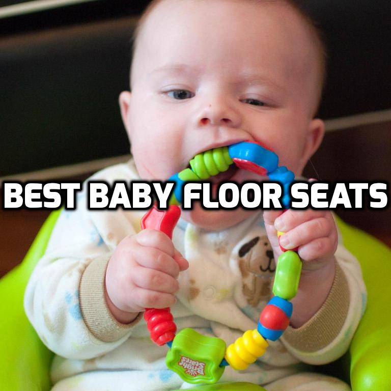 An Ultimate Guide To Help You Choose The Best Baby Floor Seat For Your Special One The Baby Choice