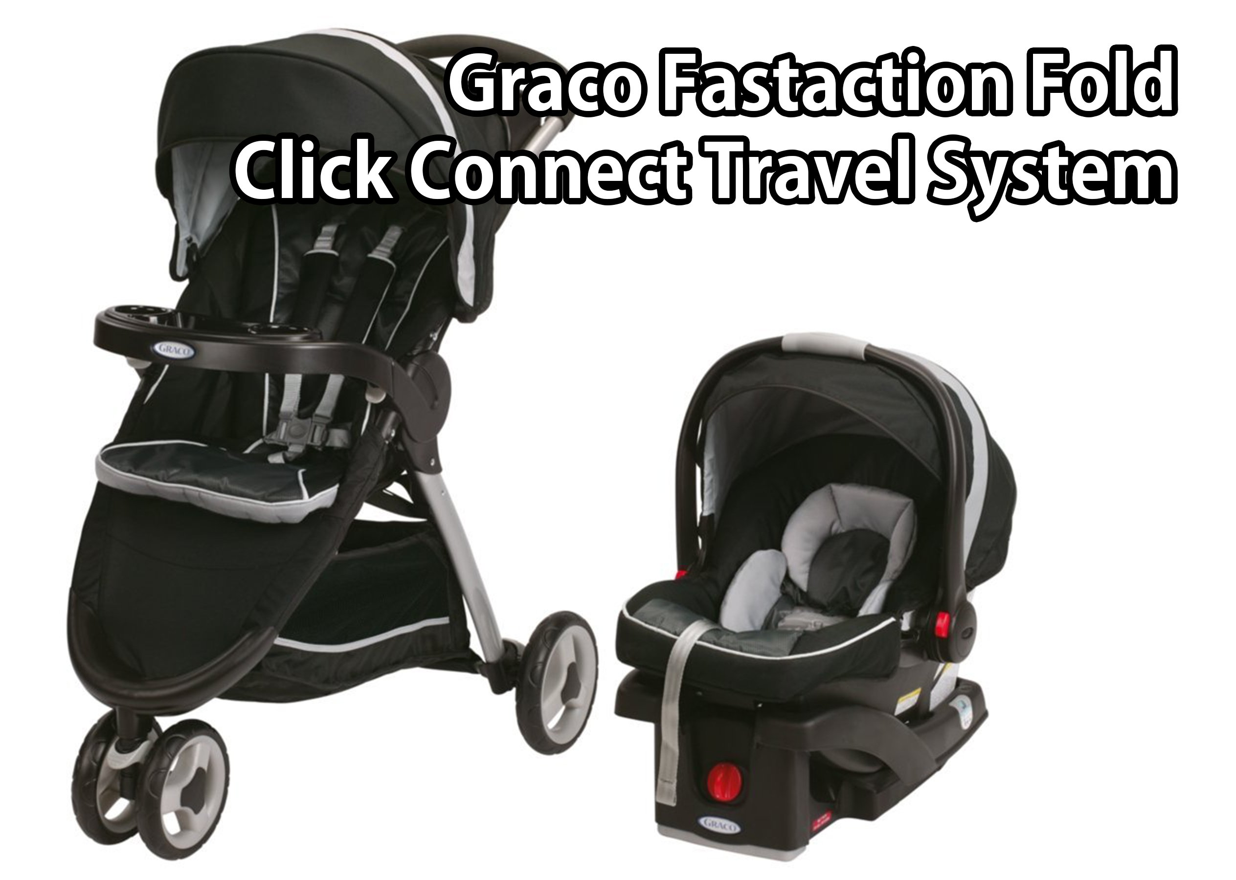 Graco Fastaction Fold Connect Travel System Safety on the Move The Baby Choice