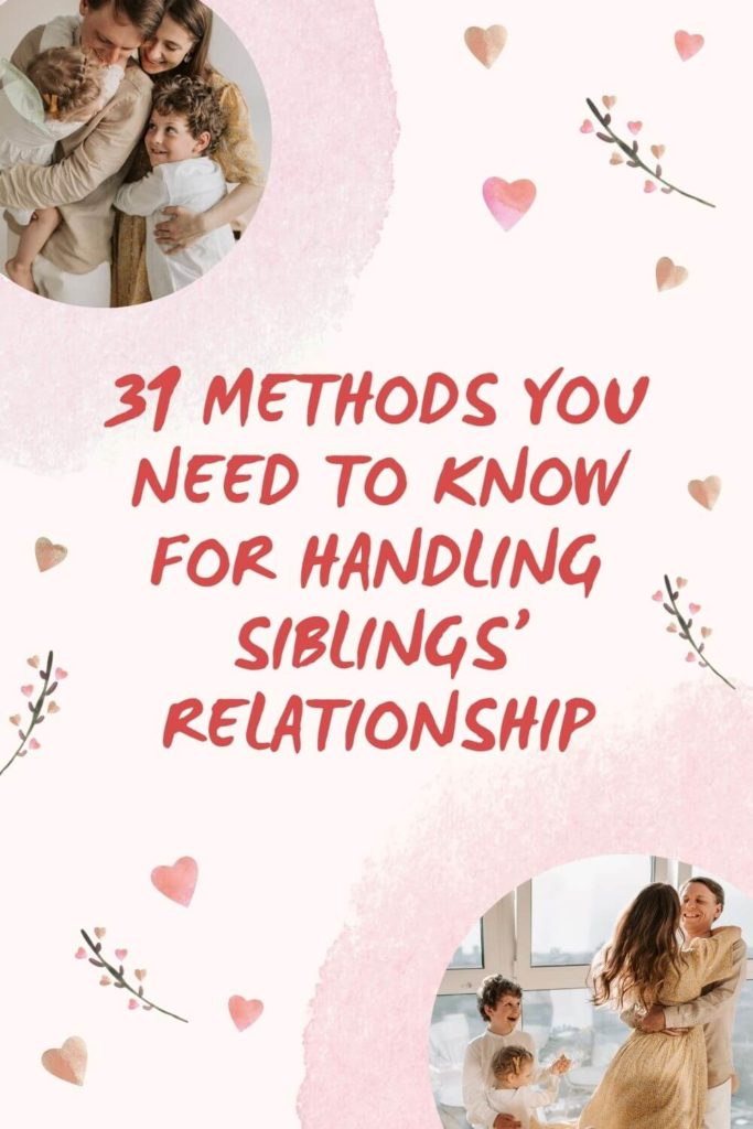 31 Methods You Need to Know for Handling Siblings' Relationship 1